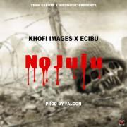 Download Khofi Images X Ecibu - No Juju (Prod Falcon)