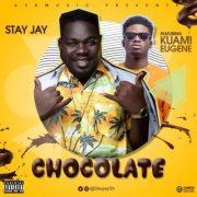 Download Stay Jay ft Kuami Eugene – Chocolate (Prod TopsBeatz)