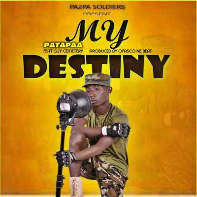 Patapaa Ft Guy Cemetery – My Destiny (Prod Ofasco Ne Beat)