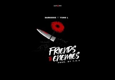 Download Sarkodie ft Yung L – Friends To Enemies (Prod T.U.C)