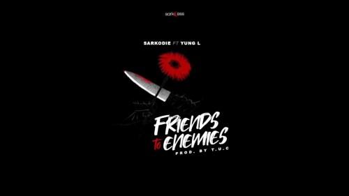 Download Sarkodie ft Yung L – Friends To Enemies (Prod T.U.C)