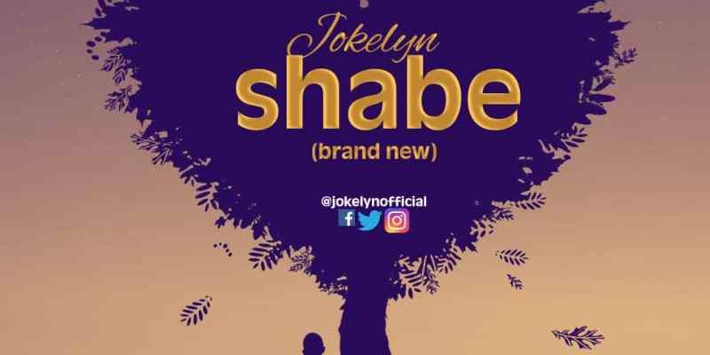 Download Music Jokelyn - Shabe   @jokelynofficial