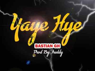 Download Music: Bastian Gh - Yay3 Hye (Prod Freddy)