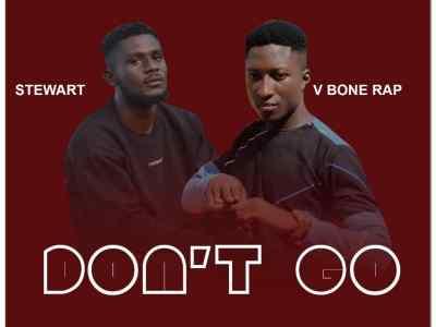 Download Music: V Bone Rap Ft Stewart - Don't Go (Prod Sparrow)
