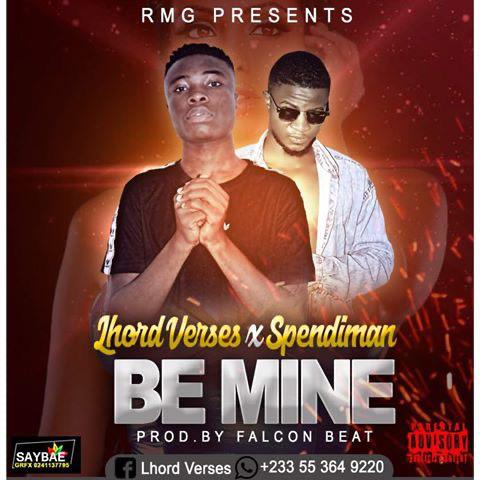 Download Music: Lhord Verses X Spendyman - Be Mine (Prod Falcon)