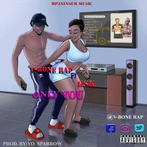 Download Music: V Bone Rap Ft Ksk - Only You (Prod by Sparrow)