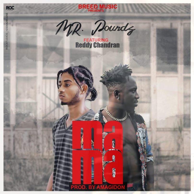 Download Music: Mr Pounds Ft Reddy Chandran - Mama (Prod Amagidon)