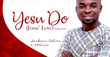 Download Video: Jackson Oduro & EPM Crew - Yesu Do