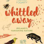 Book Review: Whittled Away — Ireland's vanishing nature