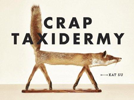 Crap Taxidermy - misslungene ausgestopfte Tiere