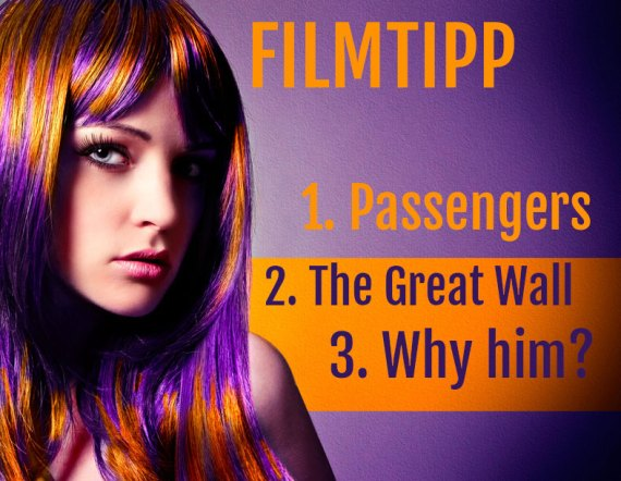 Filmtipp Passengers The Great Wall Why Him?