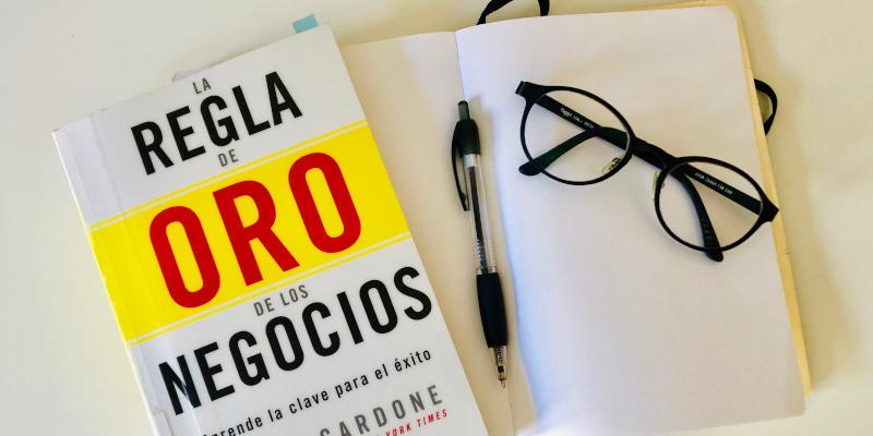 Mi opinión del libro La Regla de Oro (10X) de los Negocios por Grant Cardone  - Irina Delgado