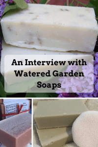 An Interview with Watered Garden Soaps