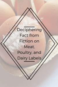 Deciphering Fact from Fiction on Meat, Poultry, and Dairy Labels