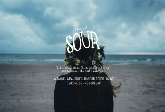 Sour by Alan Walsh - a retelling of Deirdre of the Sorrows