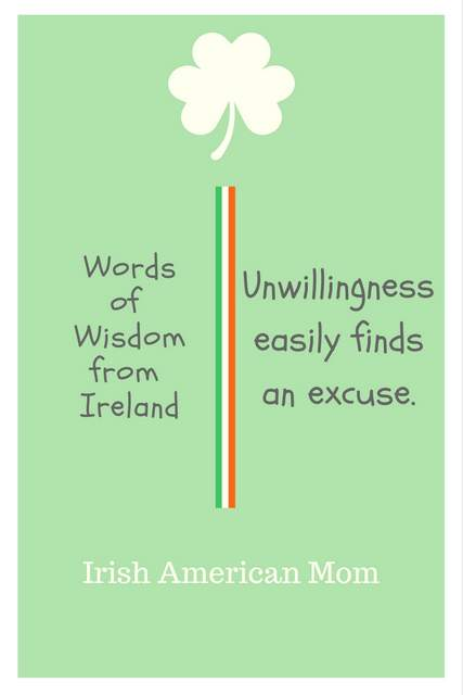 Unwillingness easily finds an excuse.