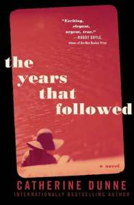 book-cover-for-the-years-that-followed-by-catherine-dunne
