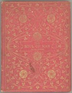 """1909 edition of Wilde's """"Soul of Man"""" Project Gutenberg, Public Domain"""