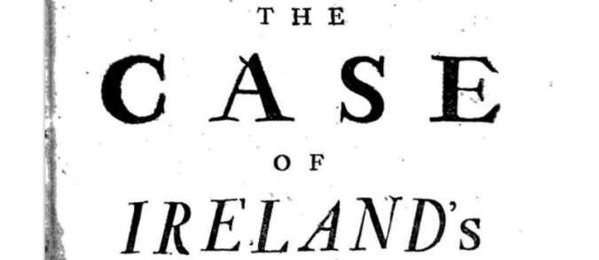"""Detail of pamphlet cover - visible words read """"The Case of Ireland's"""""""