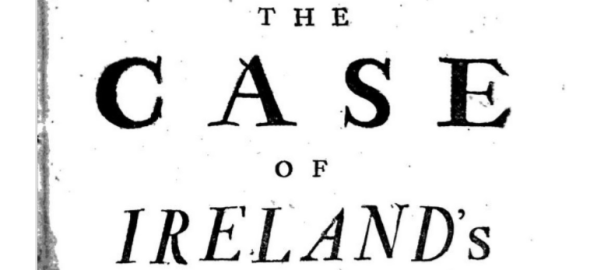 "Detail of pamphlet cover - visible words read ""The Case of Ireland's"""