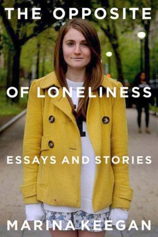 Image result for The Opposite of Loneliness by Marina Keegan