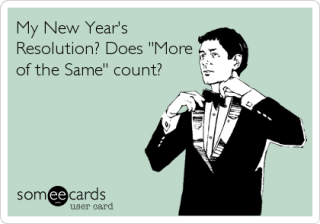 someecards.com - My New Year's Resolution? Does
