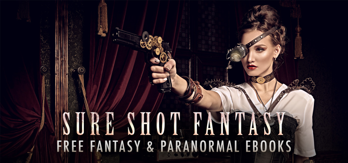 Sure Shot Fantasy: Free Fantasy and Urban Fantasy Books to Fill Up Your eReader!