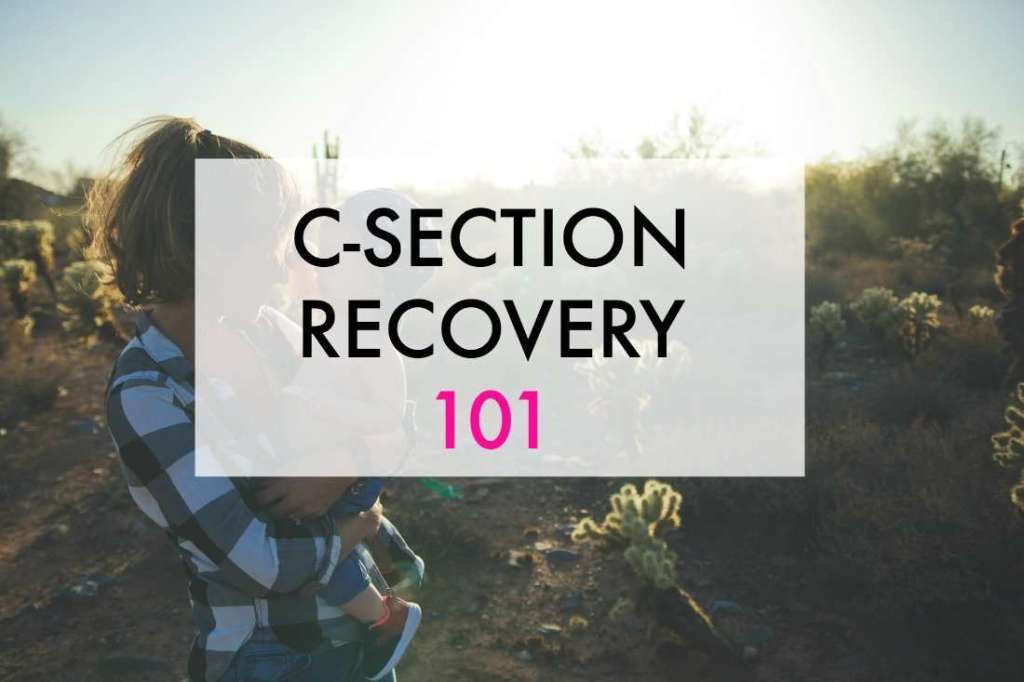 Find tips for c-section recovery.