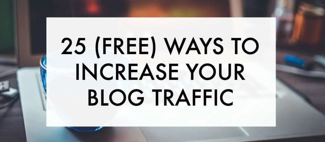 Need to increase your blog traffic?