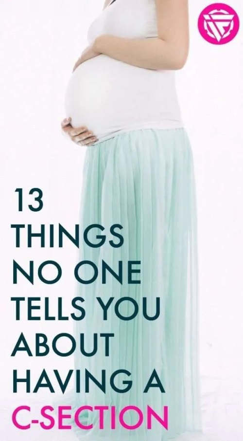 Having a c-section? What to expect during a c-section: the things that people don't tell you. If you're getting ready to have a baby, here are some things that you might want to know about c-sections. What to expect, c-section recovery, and more.