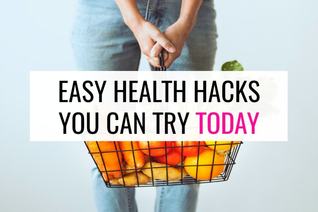 11 Easy Health Hacks You Can Try Today