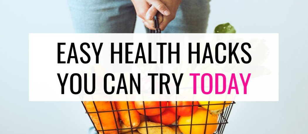 Try one of these easy healthy hacks today!