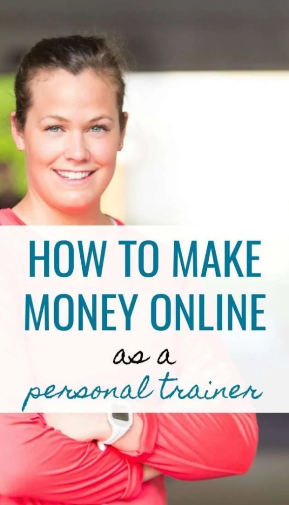 how to make money online as a personal trainer with your own website and blog