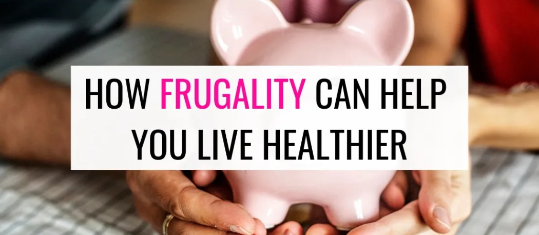 how frugality can help you be healthier