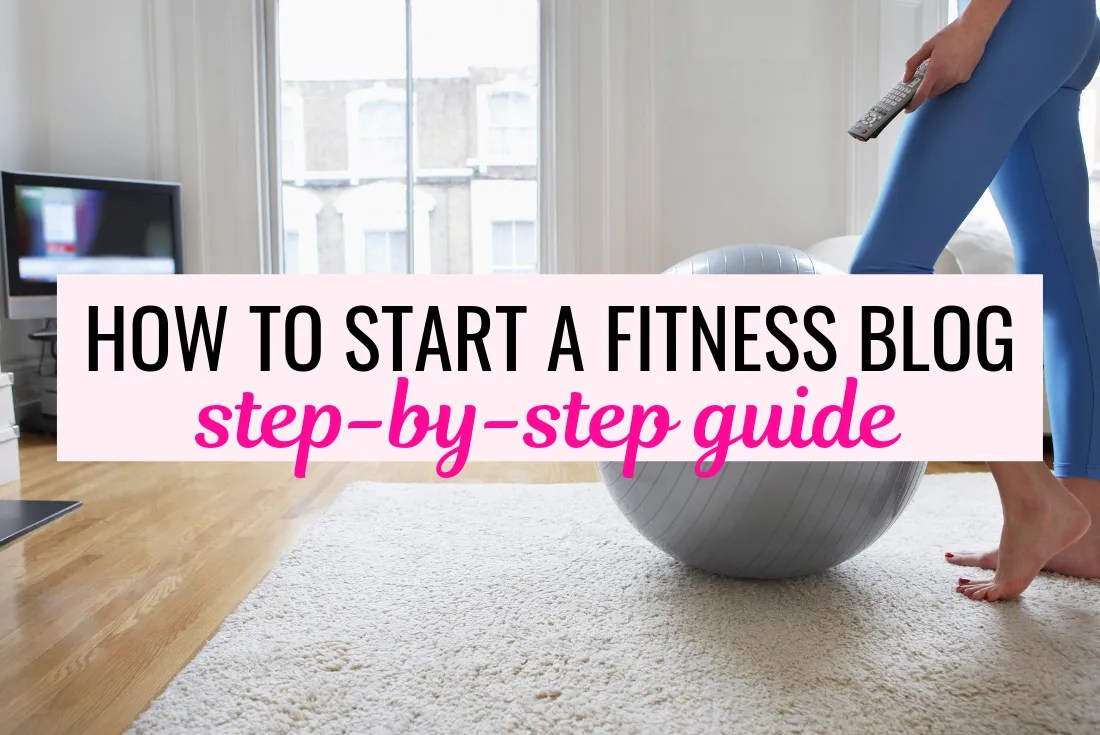 how to start a fitness blog step by step guide