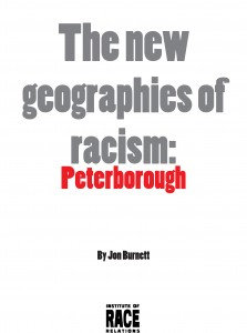 The new geographies of racism: Peterborough