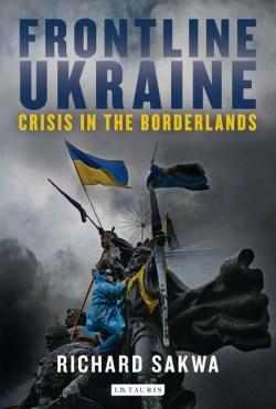 Richard Sakwa: Frontline Ukraine