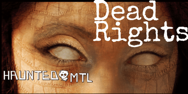 'Dead Rights' Appears in 'Haunted MTL'