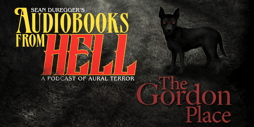 audiobooks from hell logo and the gordon place logo against a detail of the gordon place book cover