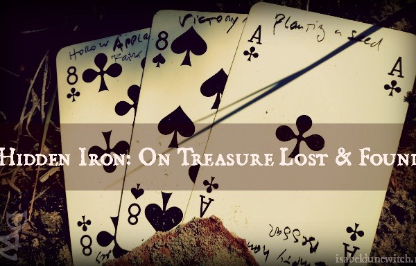 Hidden Iron: On Treasure Lost & Found