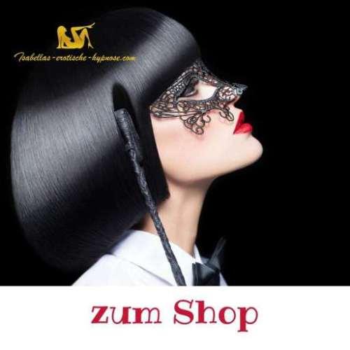 Zum Shop www.isabellas-erotische-hypnose.com