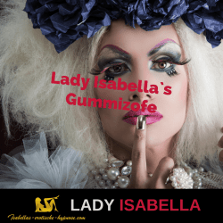 Lady Isabella`s Gummizofe