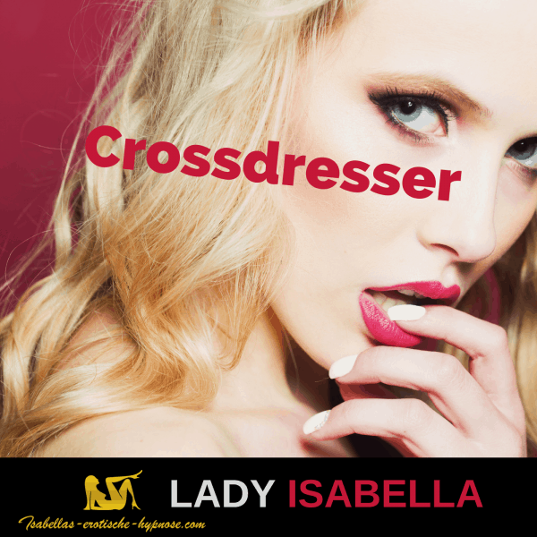 "Bild zu ""Crossdresser"" by Lady Isabella"