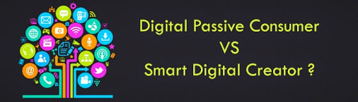 digital passive consumer vs smart digital creator
