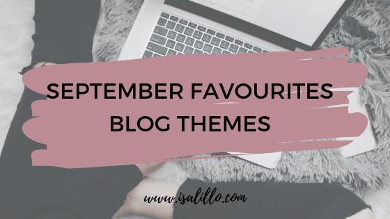 September Favourites – Blog Themes