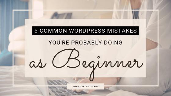common beginner's wordpress mistakes
