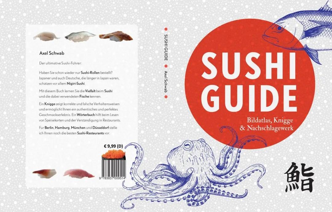 Sushi Guide - Bildatlas, Knigge & Nachschlagewerk von Axel Schwab aus München