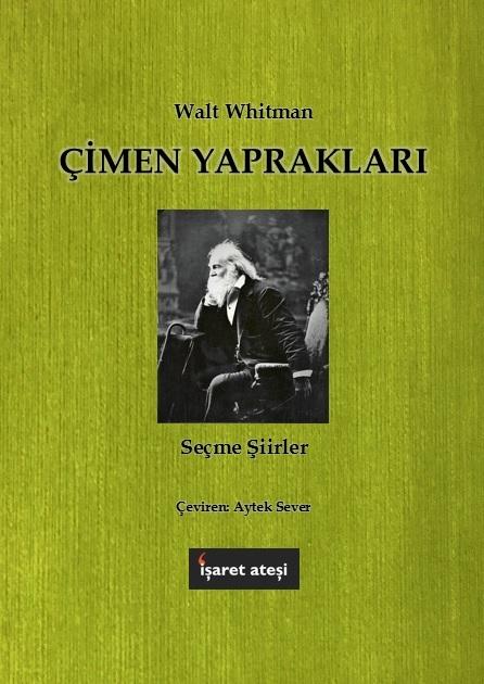 çimen Yaprakları Walt Whitman şiirler çev Aytek Sever Işaret