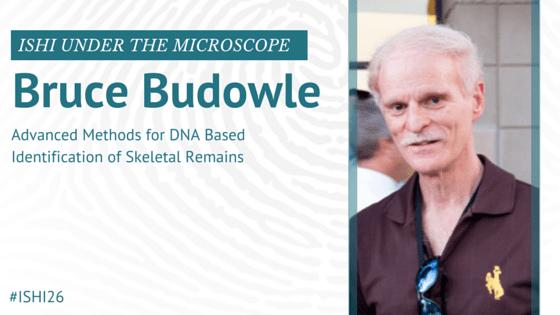 Bruce Budowle Speaker Feature