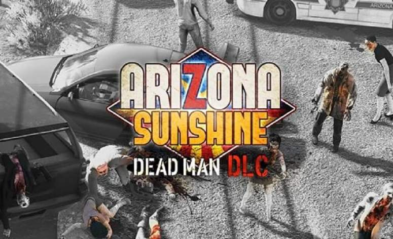 Arizone Sunshine Dead Man DLC